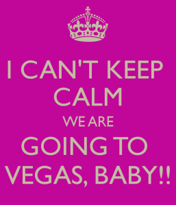 i-cant-keep-calm-we-are-going-to-vegas-baby